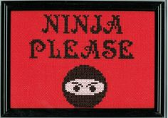 Ninja Please Cross Stitch by DefiantDamsel on Etsy, $35.00