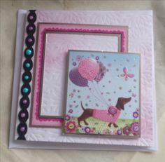 Dachshund - Celebrate or just because square card using Hunkydory topper