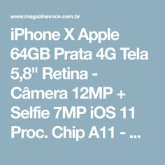"iPhone X Apple 64GB Prata 4G Tela 5,8"" Retina - Câmera 12MP + Selfie 7MP iOS 11 Proc. Chip A11 - Magazine Vocesimonedavila"