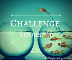 Challenge Yourself | The Parenting Skill | #Parenting