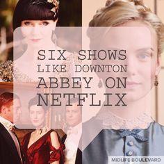 Six Shows Like Downton Abbey on Netflix