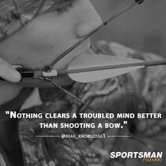 Nothing clears a troubled mind better than shooting a bow