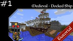 Minecraft Medieval Builds - Docked Ship Tutorial - Part 1 - How to Build...