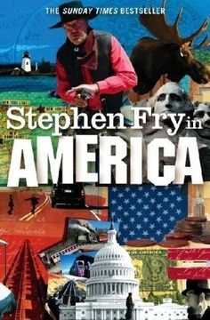 "Stephen Fry ""Stephen Fry in America""  I think I need to read this."