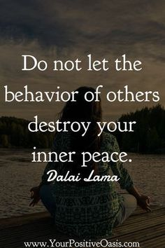 24 Dalai Lama Quotes That Will Totally Inspire You YES. I need to remember this daily because there is someone in my life that I will not be rid of. And i must learn to tolerate her for my own Sanity 😀 Life Quotes Love, Wisdom Quotes, Great Quotes, Quotes To Live By, Me Quotes, Motivational Quotes, Inspirational Quotes, Nice People Quotes, Peace Of Mind Quotes
