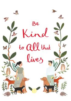 Be Kind to All that Lives Illustration Art Print. by JadeFisher