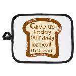 Give us today our daily bread. Matthew 6:11. Potho