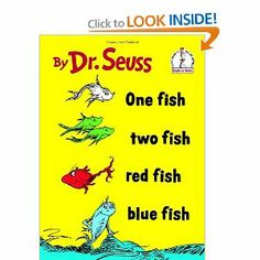 One fish, two fish, red fish, blue fish by Dr. Seuss - Kid Books we love to read