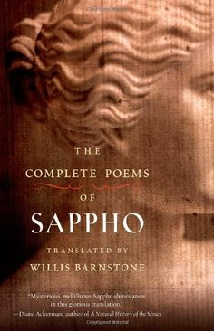 The Complete Poems of Sappho by Willis Barnstone https://www.amazon.com/dp/1590306139/ref=cm_sw_r_pi_dp_RJ9vxbAHZAY3R
