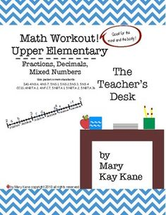 The Math Workout! Tired of boring math drills? Do your students need a brain break? Try a Math Workout! Math Workout combines skills practice, movement, and 21st century interactions. This nine page packet contains four different activities.