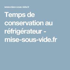 Temps de conservation au réfrigérateur - mise-sous-vide.fr