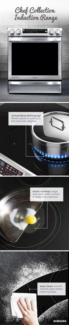 Inspired by world-renowned chefs, Samsung's Chef Collection Induction Range offers the latest in kitchen technology with its Flex Duo™ Oven, Guiding Light Controls, and a Flexible Cooktop. The sleek, slide in design appears customized with your cabinetry, and its large capacity can easily accommodate multiple dishes and take your cooking to the next level.