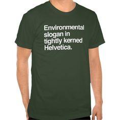 Environmental Slogan Design - Helvetica T Shirt, Hoodie Sweatshirt