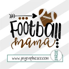 Football mama svg eps dxf png cricut cameo scan N cut Sports Mom Shirts, Football Mom Shirts, Football Cheer, Football And Basketball, Football Season, Football Moms, Football Sister, Football Girlfriend, Football Crafts