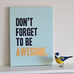 'Don't Forget To Be Awesome' Print - Find inspiration from a motivational print.