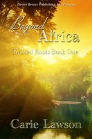 Twisted Roots Book One: Beyond Africa