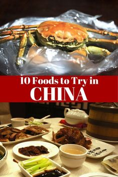 Oh, yay! I've had all of these except the hairy crab | 10 top foods to try when traveling through China. #China #food #travel