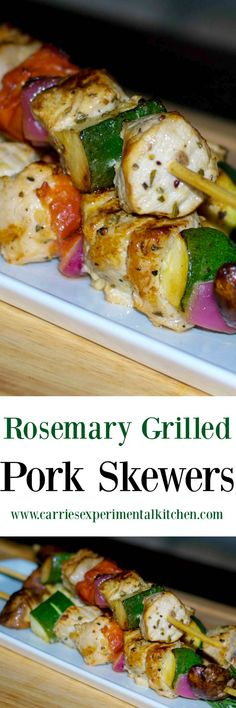 Rosemary Grilled Pork Skewers made with boneless center cut pork marinated in fresh lemon juice, garlic, and rosemary; then skewered with fresh garden vegetables and grilled to perfection.