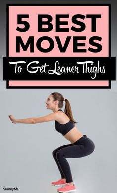 5 Best Moves To Get Leaner Thighs #Getskinny