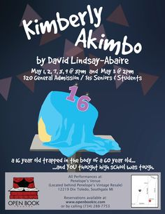 May 1-9, 2015  Set in the wilds of suburban New Jersey, Kimberly Akimbo is a hilarious and heartrending play about a teenager with a rare condition causing her body to age faster than it should. When she and her family flee Secaucus under dubious circumstances, Kimberly is forced to reevaluate her life while contending with a hypochondriac mother, a rarely sober father, a scam-artist aunt, her own mortality and, most terrifying of all, the possibility of first love.