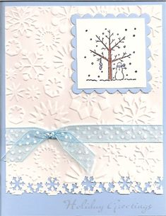 "By jenn47 at Splitcoaststampers. Uses a snowflake embossing folder and ""A Tree for All Seasons"" stamp."