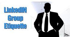 LinkedIN Group Etiquette