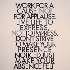 Live life to EXPRESS, NOT to impress.