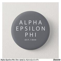 Alpha Epsilon Phi | Est. 1909 Pinback Button Custom Gifts, Customized Gifts, Alpha Epsilon Phi, College Sorority, Bid Day Themes, First Site, Custom Buttons, Fraternity, Text You