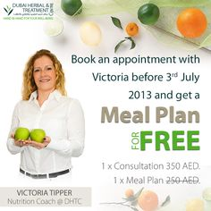 NUTRITION PROMOTION: Book a consultation with Victoria and get a meal plan (Value 250 AED.).for free.  Call 043351200 for an appointment.