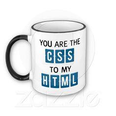 You are the CSS to my HTML Mug