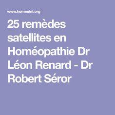 25 remèdes satellites en Homéopathie Dr Léon Renard - Dr Robert Séror