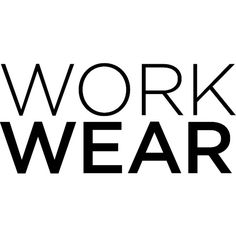 Work Wear ❤ liked on Polyvore featuring text, words, quotes, backgrounds, fillers, borders, phrase, picture frame and saying