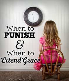 Disciplining Children - When To Punish and When To Extend Grace