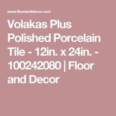 Volakas Plus Polished Porcelain Tile - 12in. x 24in. - 100242080 | Floor and Decor