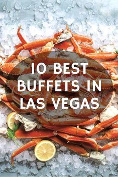 10 Best Buffets In Las Vegas - North America Travel - hochzeitsreise Las Vegas Restaurants, Las Vegas Eats, Las Vegas Food, Best Food In Vegas, Las Vegas Hotels, Vegas Fun, Cheap Vegas, Buffet Restaurants, Las Vegas Vacation