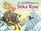 Sitka Rose. This is one of Lee's Favorite books. MANY times a day!