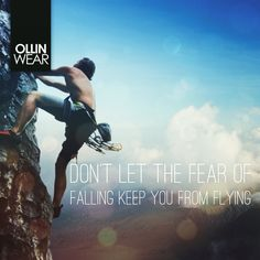 Inspiration Quote: Don't let the fear of falling keep you from flying
