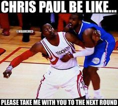 Chris Paul just wants to go to the Conference Finals! - http://nbafunnymeme.com/nba-memes/chris-paul-just-wants-to-go-to-the-conference-finals