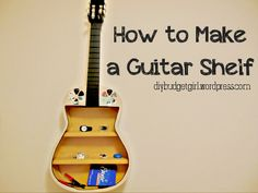 How to Make a Guitar Shelf // Budget Girl --- Have an old or broken guitar that you don't want to throw out? Follow these detailed instructi...