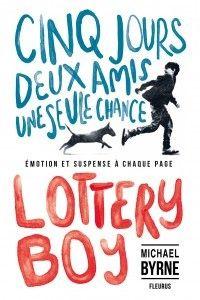 Lottery Boy de Charlotte Grossetete et Michael Byrne , Fleurus (02/10/2015)