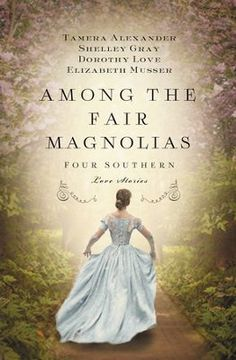 Other good books on her list!Tamera Alexander, Shelley Gray, Dorothy Love, Elizabeth Musser - Among the Fair Magnolias Books To Buy, I Love Books, Great Books, Books To Read, Historical Fiction Books, Historical Romance, Beautiful Book Covers, Love Reading, Reading Books
