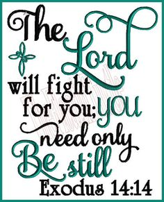 Positive Quotes Discover Exodus Embroidery Design The Lord will Fight For You Machine Embroidery Design Bible Scripture Verse Embroidery Design Biblical Quotes, Spiritual Quotes, Bible Quotes, Positive Quotes, Motivating Quotes, Spiritual Encouragement, Spiritual Growth, Wisdom Quotes, Bible Verse Art