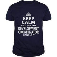 DEVELOPMENT COORDINATOR T-Shirts, Hoodies. Get It Now ==► https://www.sunfrog.com/LifeStyle/DEVELOPMENT-COORDINATOR-106591607-Navy-Blue-Guys.html?id=41382