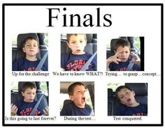 Those are my exact expressions combined with the same problems of every final hilarious