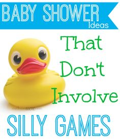 no-game baby shower ideas - gotta remember this for later. If I ever host a shower for someone.