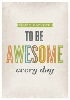 Don't Forget to be Awesome every day ~ Inspirational quote Vintage Retro Typography poster by handz
