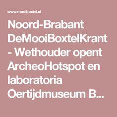 Noord-Brabant DeMooiBoxtelKrant - Wethouder opent ArcheoHotspot en laboratoria Oertijdmuseum Boxtel Seeds