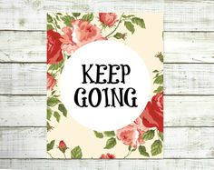 Keep Going 8x10 PrintRoses Quote by VeganArtByTafida on Etsy
