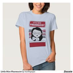 Little Miss Pharmacist T Shirts