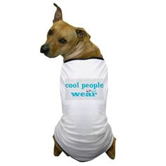 Cool People Wear Dog T-Shirt #cool #tee